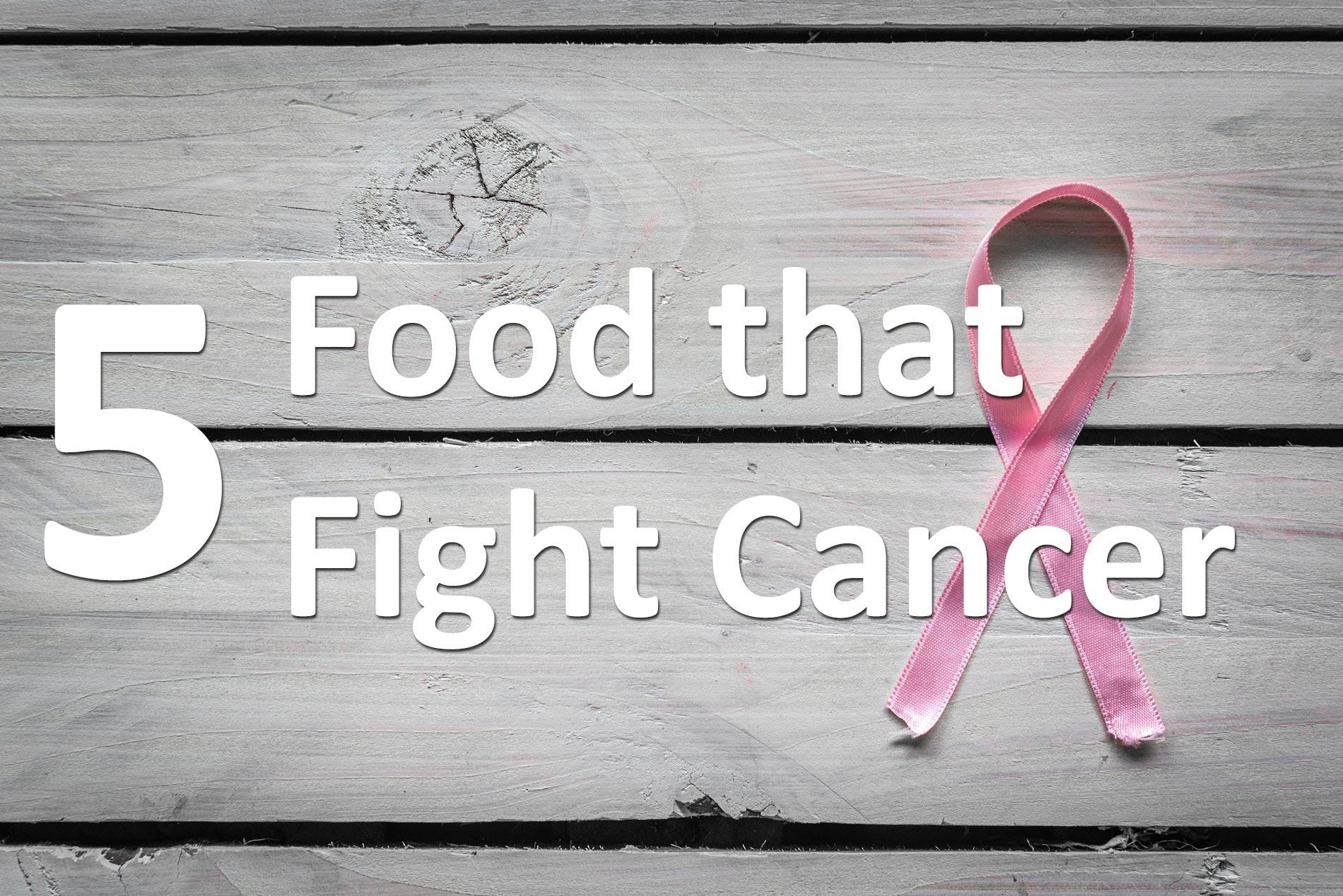 5 Foods that Fight cancer